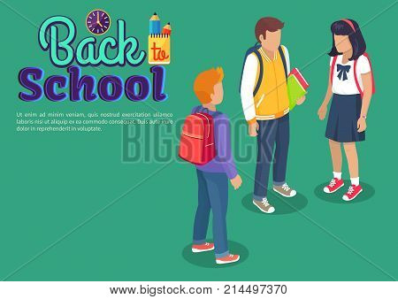 Back to school poster with teenage students talking isolated vector illustration. Dark-haired girl and two boys with backpacks during break at school
