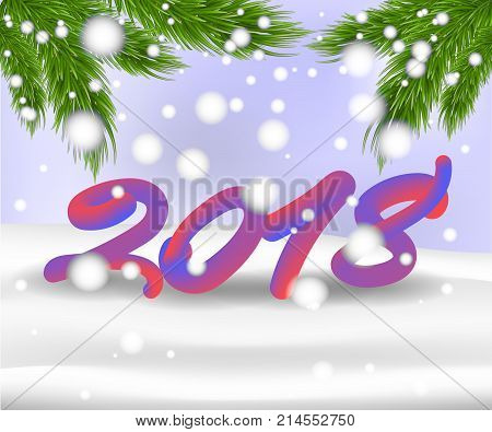 2018 New Year backgrounda on snow with branches of a fir tree. Christmas background. Vector illustration.