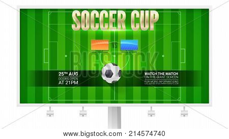Soccer cup, european football field on horizontal billboard. Template for poster of game tournament, ready for print design. Sport events design for banners, flayers or leaflet. 3D illustration.