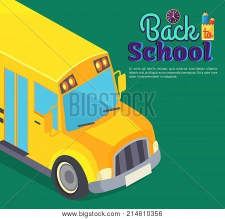 Back to school poster with yellow bus vector illustration closeup with stationery and text. Public transport vehicle for transportation pupils