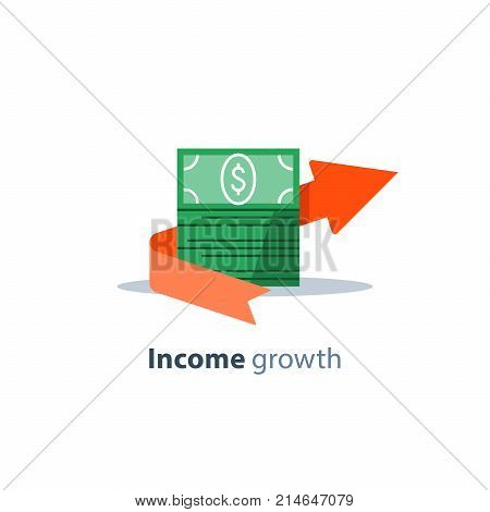 Income growth arrow, banking service, financial management, return on investment, budget planning, mutual fund, pension savings account, interest rate, fund raising, money bills stack vector flat icon