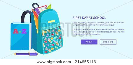 First day at school poster with open school bag and stationary elements pencil, paper notebook, triangular ruler vector illustration web banner