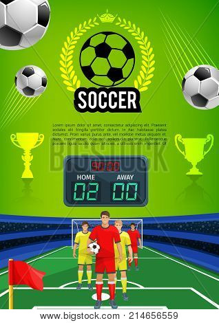 Soccer match sport banner with football game field. Soccer team players with ball on football stadium with score board vector poster design, decorated by winner trophy cup and laurel wreath