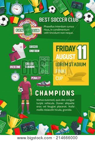Soccer sport game championship match banner template. Football team player with ball, soccer stadium field, winner trophy cup, goal scoreboard, goalkeeper glove, referee card and whistle poster design