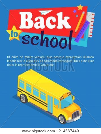 Back to school poster with yellow bus vector illustration with stationery and text. Public transport vehicle for transportation pupils