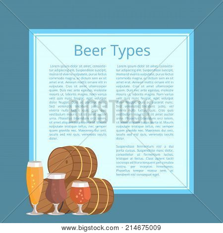 Beer types poster with text depicting barrels and glasses. Vector illustration of wooden casks, various types of glassware on bue background with frame