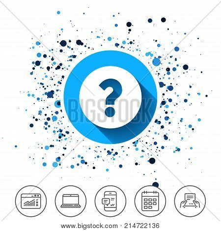 Button on circles background. Question mark sign icon. Help symbol. FAQ sign. Calendar line icon. And more line signs. Random circles. Editable stroke. Vector