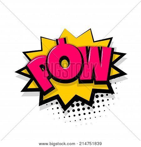 Pow gun bang shot. Comic text speech bubble balloon. Pop art style wow banner message. Comics book font sound phrase template. Halftone dot vector illustration funny colored design.
