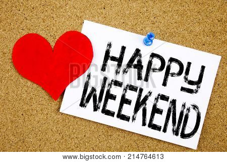 Conceptual Hand Writing Text Caption Inspiration Showing Happy Weekend Concept For Holiday Day Off C