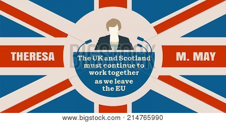 United Kingdom - November, 2017: An illustration of a woman icon and the Prime Minister of the United Kingdom Theresa May name. Herself quote. The UK and Scotland must continue to work together