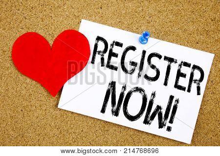 Conceptual Hand Writing Text Caption Inspiration Showing Register Now Concept For Internet Registrat