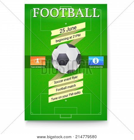 Football or soccer poster with text design. Template for game tournament. Football ball above green field with flags of participating teams. Sport events design for print design. 3D illustration.