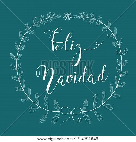 Freehand Pencil Doodle Sketchy White Wreath Twigs Leaves Bow Snowflake. Brush Lettering. Dark Turquoise Background. Copy Space for Text. Feliz Navidad Merry Christmas Text in Spanish. Editable