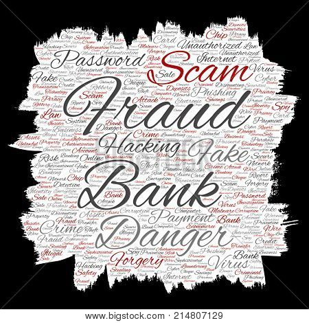 Conceptual bank fraud payment scam danger paint brush paper word cloud isolated background. Collage of password hacking, virus fake authentication, illegal transaction or identity theft concept