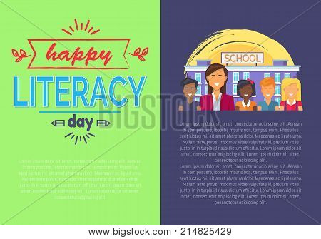 Happy literacy day promotional poster of school holiday depicting titles and text sample as well as children standing by building vector illustration