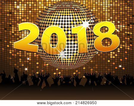 Twenty Eighteenth New Years in Golden Numbers Over Disco Ball on Golden Tiles Wall with Crowd