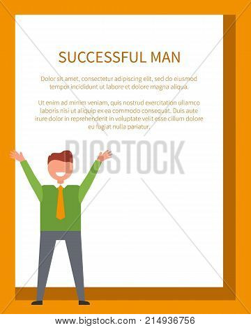 Successful man poster with happy male dressed formally like business person holds hands up. Office worker on vector illustration with place for text in frame
