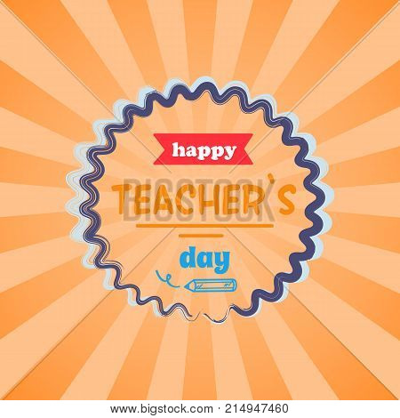 Happy teachers day promotional poster with circle in centerpiece, red ribbon and text sample vector illustration isolated on orange background with rays
