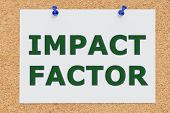 "3D illustration of ""IMPACT FACTOR"" on cork board poster"
