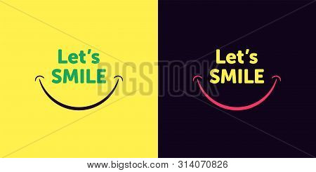 Lets Smile Text With Smiling Mouth In Cartoon Style. Good Print On T-shirt, Card And Poster, Vector
