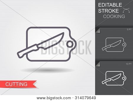 Cutting Board With Knife. Line Icon With Editable Stroke With Shadow