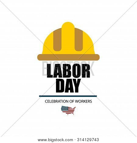 Labor Day Poster Or Banner. Labor Day Greeting Card. Illustration Greeting Card Labor Day In Usa