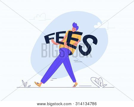Young Man Carrying Heavy Fees Word. Flat Modern Concept Vector Illustration Of Burden Of Banking Fee