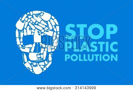 Sto Plastic Pollution Poster With Skull Collected Of Plastic Trash. Ecology Banner.