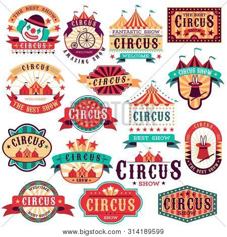Circus Labels. Vintage Carnival Show, Circus Signboard. Entertaining Event Festival. Paper Invitatio