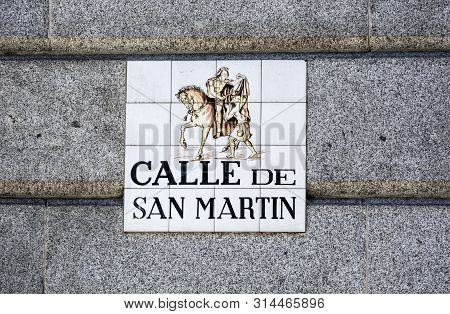Madrid,spain-september 13, 2017: Street Sign Calle De San Martin On A Hause Wall In Madrid, Spain