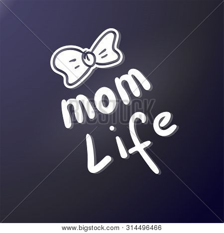 Outdoor Stickers. Hand Lettering Mom Life. Bow. Scribble Letters. Suitable For Cutting On A Plotter.
