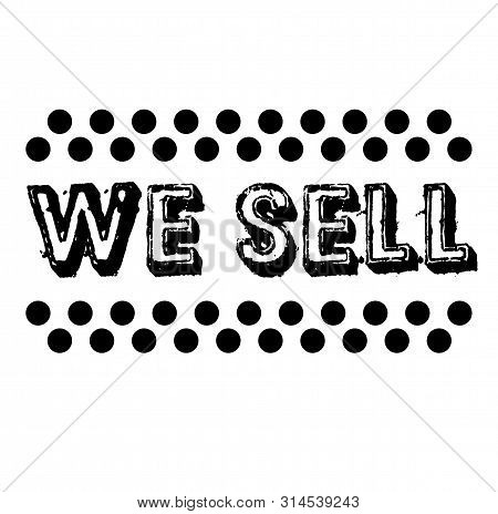 We Sell Stamp On White Background. Labels And Stamps Series.