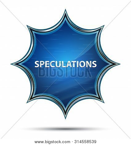 Speculations Isolated On Magical Glassy Sunburst Blue Button