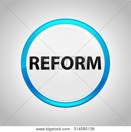 Reform Isolated On Round Blue Push Button