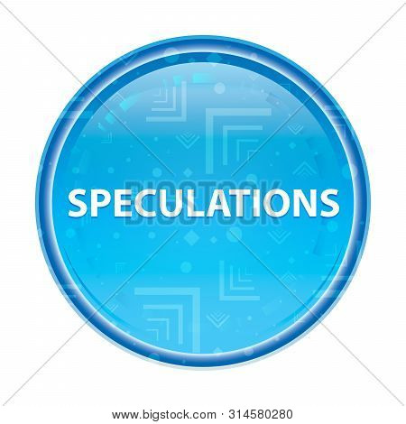 Speculations Isolated On Floral Blue Round Button
