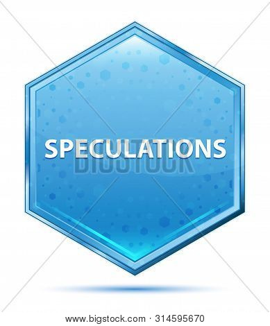 Speculations Isolated On Crystal Blue Hexagon Button