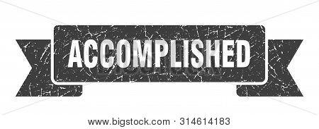 Accomplished Grunge Ribbon. Accomplished Sign. Accomplished Banner