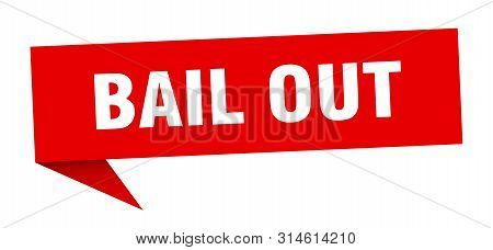 Bail Out Speech Bubble. Bail Out Sign. Bail Out Banner