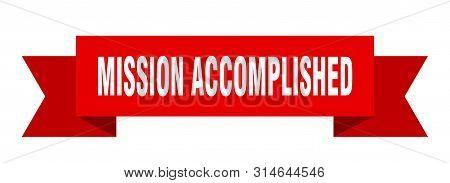 Mission Accomplished Ribbon. Mission Accomplished Isolated Sign. Mission Accomplished Banner