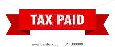 Tax Paid Ribbon. Tax Paid Isolated Sign. Tax Paid Banner