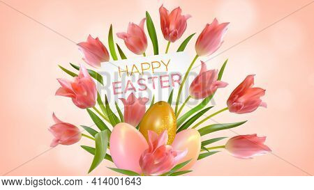 Easter Background With Realistic Pink Tulips And Easter Eggs. Composition Of Flowers And Leaves Tuli