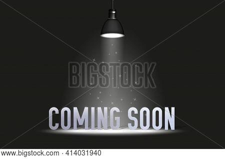 Coming Soon Text Under Spotlight. Vector Illustration Isolated On Black