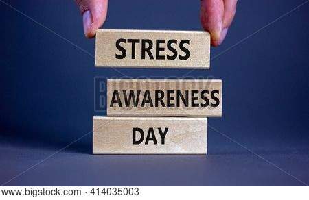 Stress Awareness Day Symbol. Wooden Blocks With Words 'stress Awareness Day'. Beautiful Grey Backgro