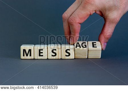 Make Your Mess Your Message Symbol. Businessman Turns Cubes And Changes The Word 'mess' To 'message'