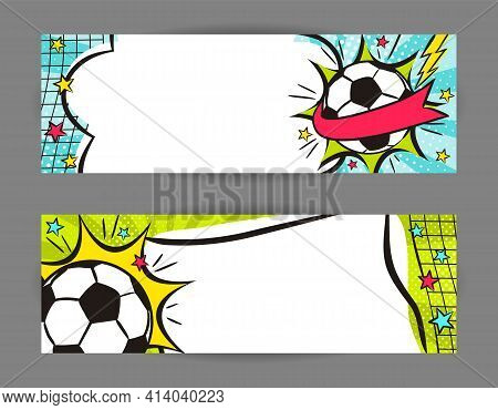Bright Pop Art Banners For Soccer With Ball, Net And Stars. Cartoon Text Frame On A Ray Background.
