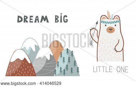 Nursery Poster With Cute Baby Bear In Tribal Headband, Mountains And Hand Drawn Letters Dream Big. V