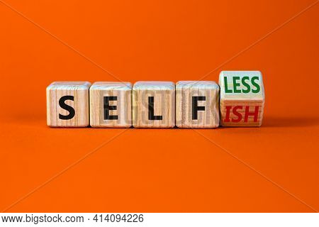 Selfish Or Selfless Symbol. Turned Cubes And Changed The Word 'selfish' To 'selfless'. Beautiful Ora
