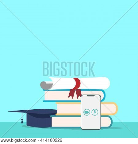 2021 Graduation. Studying Online. Online Learning. Concept Of Successful Studying, Online Lesson, Mo