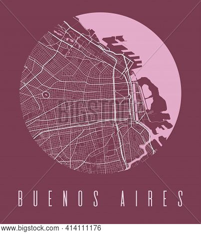 Buenos Aires Map Poster. Decorative Design Street Map Of Buenos Aires City. Cityscape Aria Panorama