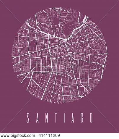 Santiago Map Poster. Decorative Design Street Map Of Santiago City. Cityscape Aria Panorama Silhouet